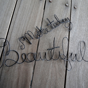 make today beautiful sign